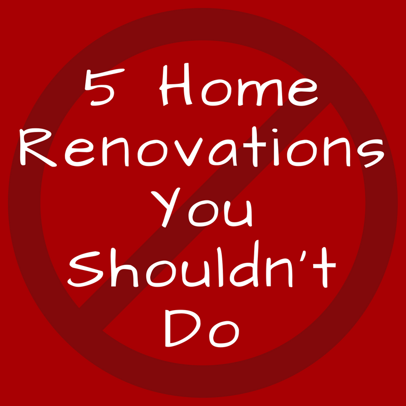 5 home renovations you shouldn't do